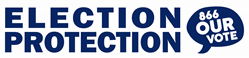 Election Protection - 866-OUR-VOTE