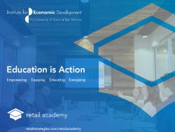 The University of Texas at San Antonio Institute for Economic Development and Retail Strategies to Host Inaugural Texas Retail Academy