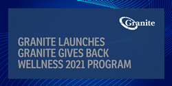 Granite Launches Granite Gives Back Wellness 2021 Program