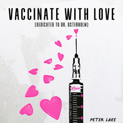 """""""Vaccinate with Love (Dedicated to Dr. Osterholm)"""" Receives Doctor's Recommendation to be an Official Vaccination Anthem"""