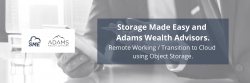 Adams Wealth Advisors Chooses the Enterprise File Fabric™ for Remote Working and Cloud Transition Using Object Storage