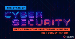 2021 State of Cybersecurity in the Financial Institution Industry